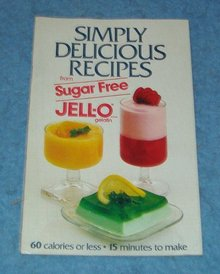 Cook Book - Simply Delicious SUGAR FREE Recipes from Jello