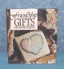 Vintage Cookbook - Friendship Gifts of Good Taste