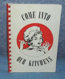 Vintage Come into Our Kitchens Cookbook