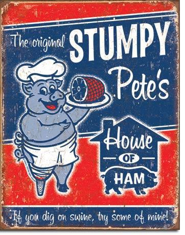 Stumpy Pete's House of Ham  Metal Sign / FREE SHIPPING