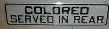 Negro Segregation Sign Colored SERVED REAR