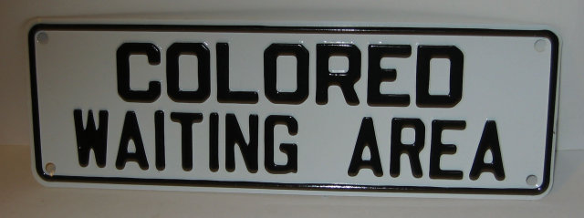 Negro Segregation Sign - Colored Waiting Area