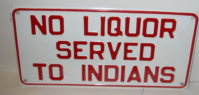Segregation Sign - No Liquor Served indian