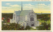 CATHOLIC CATHEDRAL / GRAND ISLAND NEBRASKA / POSTCARD