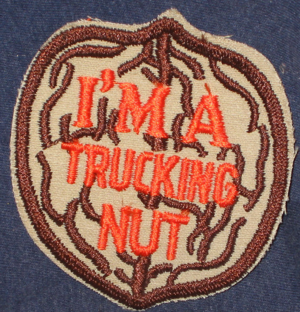 VINTAGE I'M A TRUCKING NUT PATCH / TRUCK