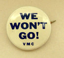 Vietnam Protest Pinback We Won't Go