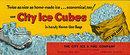 City Ice Cubes Blotter Sign