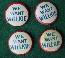 (4) We Want Wilkie Political Pinbacks