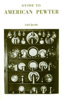 Guide To American Pewter, by Carl Jacobs