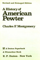 A History of American Pewter, by Charles F. Montgomery
