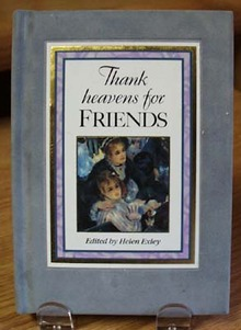 Thank Heaven for Friends Book Helen Exley