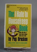 I hate to Housekeep Book by Peg Bracken,