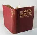 The Mental Spark Plug Book by Van Amburgh, the silent partner. 1st edition 1923