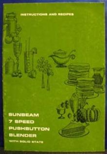 Sunbeam 7 Speed Pushbutton Blender Guide 1969