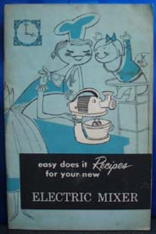 Recipes For The New Electric Mixer