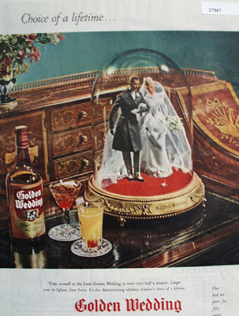 Golden Wedding Whiskey Choice Of Lifetime Ad 1945