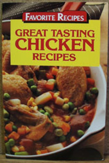 Great Tasting Chicken Recipes Cookbook 1987