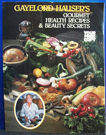 Gayelord Hausers Gourmet Cookbook 20th Century
