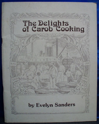 The Delights of Carob Cooking Cookbook 1980