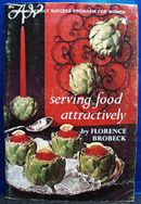 Serving Food Attractively Cookbook 20 Century