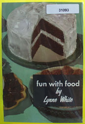 Fun With Food by Lynne White Cookbook 20th Century