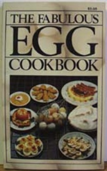 The Fabulous Egg Cookbook