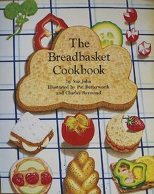 The Bread Basket Cookbook 1982