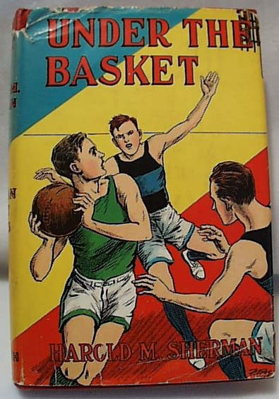 Under the Basket by Harold M. Sherman