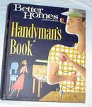 Better Homes & Gardens Handyman's Book