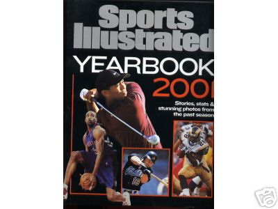 SPORTS ILLUSTRATED YEARBOOK 2001 Stories, Stats, Photos