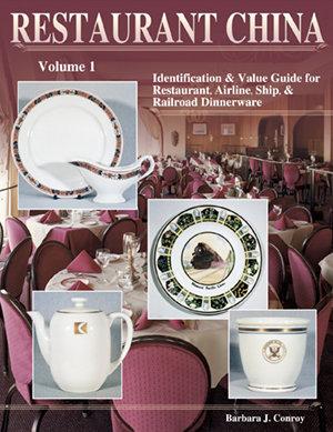 Restaurant China, Airline, Ship & Railroad Dinnerware Volume I
