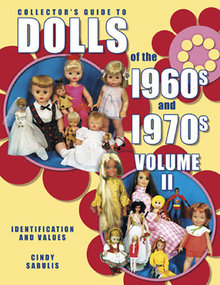 Collector's Guide to Dolls of the 1960s and 1970s Volume II