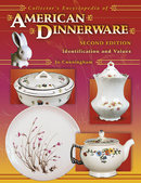 Collector's Encyclopedia of American Dinnerware 2nd Edition