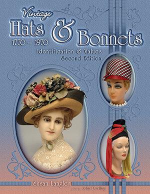 Vintage Hats & Bonnets 1770-1970 Second Edition