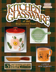 Kitchen Glassware of the Depression Years Seventh Edition