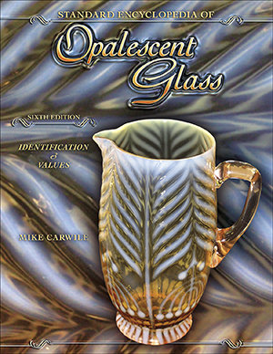 Standard Encyclopedia of Opalescent Glass Sixth Edition