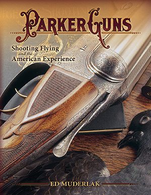Parker Guns Shooting Flying and the American Experience