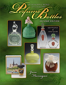 The Wonderful World of Collecting Perfume Bottles Second Edition