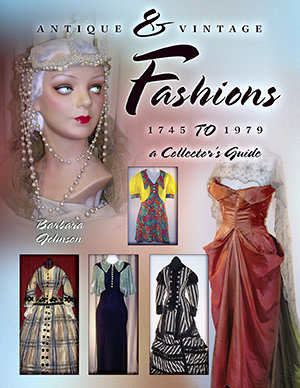 Antique & Vintage Fashions 1745 to 1979 a Collector's Guide