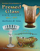 Standard Encyclopedia of Pressed Glass 6th Edition 1860-1930