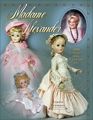 Scuffed-Madame Alexander 2007 Collector's Dolls Price Guide #33