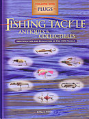Fishing Tackle Antiques & Collectibles Volume I