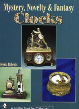 MYSTERY, NOVELTY & FANTASY CLOCKS BY DEREK ROBERTS