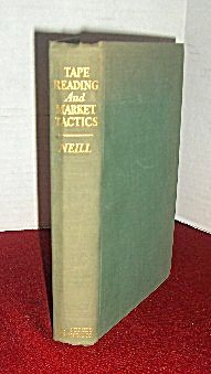 Tape Reading and Market Tactics by Humphrey Neil - 1st Ed.