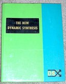 The New Dynamic Synthesis by Walter Heiby