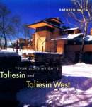 Frank Lloyd Wright's Taliesin and Taliesin West by Kathryn Smith