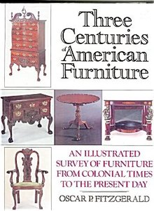 Three Centuries of American Furniture by Oscar Fitzgerald
