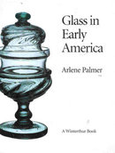 GlASS IN EARLY AMERICA - ARLENE PALMER