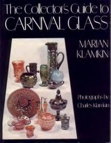 The Collector's Guide To Carnival Glass by M. Klamkin