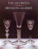 The Jacobites and their Drinking Glasses by Dr. Geoffrey Seddon
